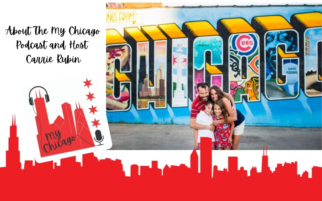 About the My Chicago Podcast & Host Carrie Rubin